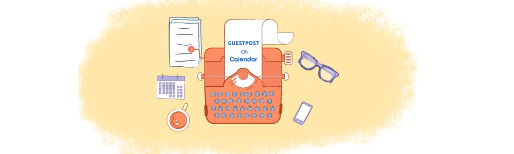 Calendar Guest Post Guidelines for Contributors - Calendar