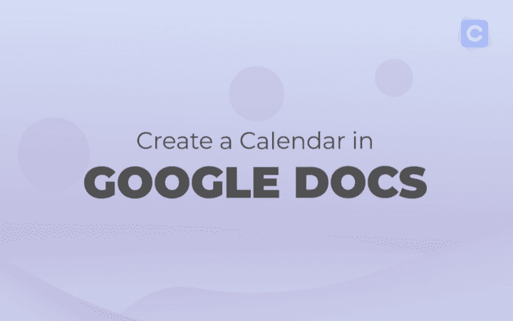 How to Create a Calendar in Google Docs
