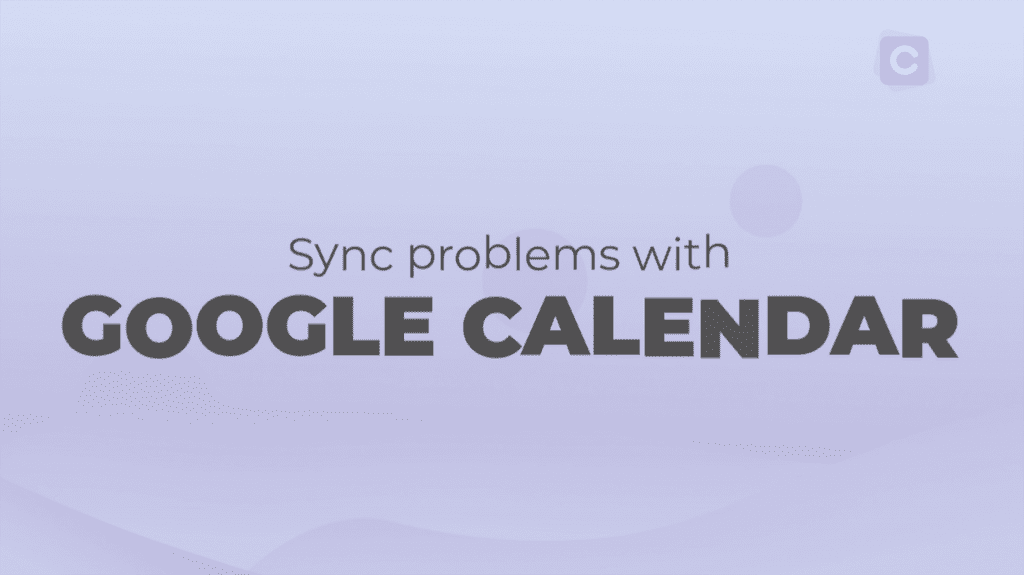 How To Fix Sync Problems With Google Calendar on Android